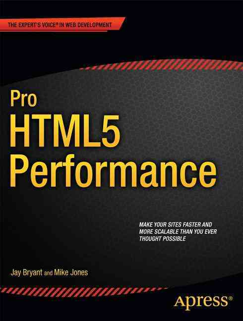 Pro Html5 Performance By Bryant, Jay/ Jones, Mike